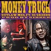 Money Truck (feat. 03 Greedo) - Single, The Outfit, TX & Outlaw Mel