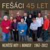 45 let Největší hity & bonusy (1967-2012) - Fešáci
