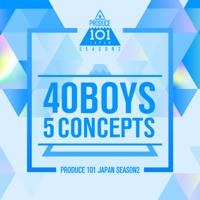 40 Boys 5 Concepts - EP - PRODUCE 101 JAPAN SEASON2