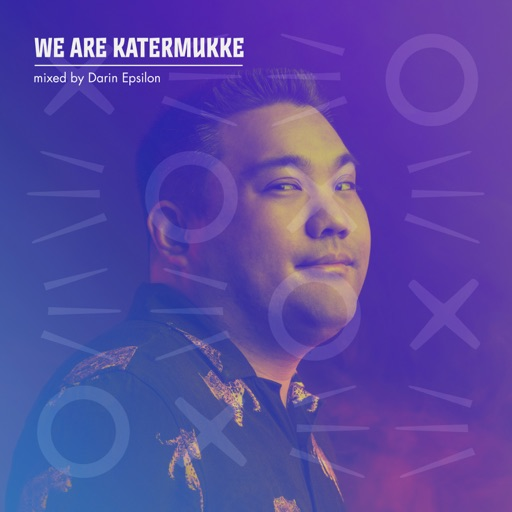 WE ARE KATERMUKKE: Darin Epsilon (DJ Mix) by Darin Epsilon