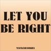 Mackaraokha - Let You Be Right  feat. Meghana