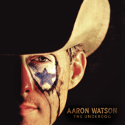 The Underdog - Aaron Watson - Aaron Watson