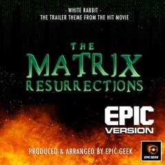 "White Rabbit (From ""the Matrix Resurrections"") [Epic Version]"