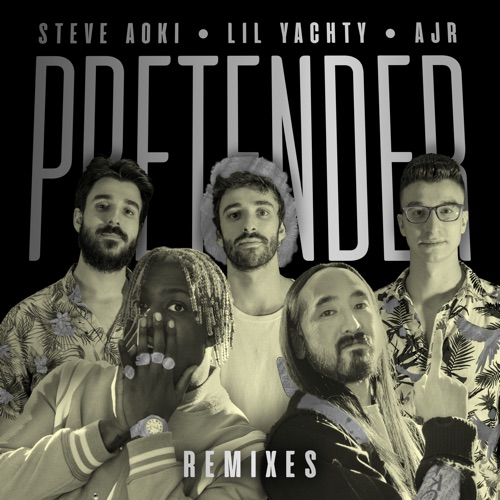 Steve Aoki - Pretender (feat. Lil Yachty & AJR) [Remixes] - Single
