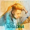 Hoy Veré Su Gloria - Single