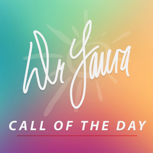 Cover image of Dr. Laura Call of the Day