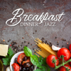 Background Instrumental Music Collective - Breakfast and Dinner Jazz: Relax with Family, Summer Holiday, Long Coffe Break обложка