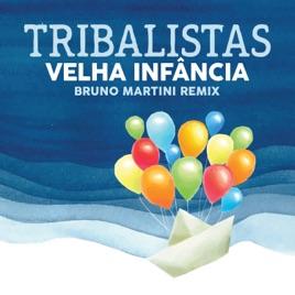 Tribalistas & Bruno Martini – Velha Infância (Bruno Martini Remix) [feat. Bruno Martini] – Single [iTunes Match M4A] | iplusall.4fullz.com
