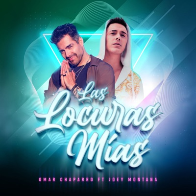 Las Locuras Mías - Omar Chaparro Feat. Joey Montana