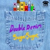 Double Denim Sugar Sugar Single