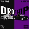 Droptop (feat. M Huncho) - Single