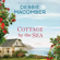 Debbie Macomber - Cottage by the Sea: A Novel (Unabridged)
