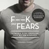 Fuck Your Fears: Utmana dina rädslor och bli en vinnare - Johannes Hansen