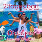 Octopus (100.000 Hände) [feat. Boy Laurenz] [Radio Edit] - 2:Tages:Bart
