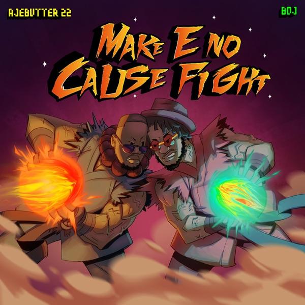 Make E No Cause Fight - EP