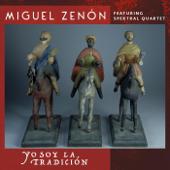 Yo Soy La Tradición (feat. Spektral Quartet)-Miguel Zenón