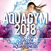 Aqua Gym 2018 - Music For Aquagym, Aqua Biking, Aqua Fitness.