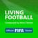 Living Football (Official FIFA Theme) - Hans Zimmer & Лорн Бэлф
