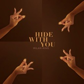 MilanRing - Hide With You