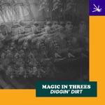 Magic In Threes & Golden Rules - Diggin' Dirt