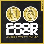 EUROPESE OMROEP   Good Luck (feat. Pia Mia) [VIP Remix] - James Hype