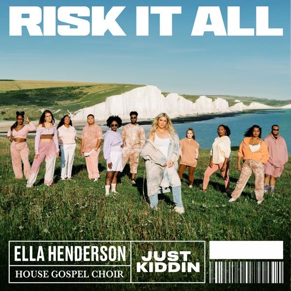 Ella Henderson X House Gospel Choir X Just Kiddin - Risk It All