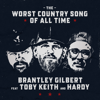 The Worst Country Song Of All Time feat Toby Keith Hardy - Brantley Gilbert mp3
