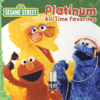 Sesame Street: Platinum All-Time Favorites - Sesame Street