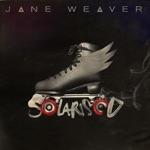 Jane Weaver - Solarised (Extended Rework)
