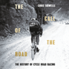 Chris Sidwells - The Call of the Road: A Complete History of Cycle Road Racing (Unabridged) Grafik