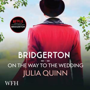 Bridgerton: On The Way To The Wedding: Bridgertons Book 8