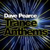 Dave Pearce - Dave Pearce Trance Anthems artwork