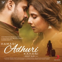Jeet Gannguli, Mithoon & Ami Mishra - Hamari Adhuri Kahani (Original Motion Picture Soundtrack)