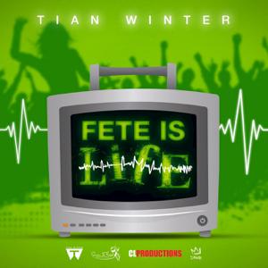 Tian Winter - Fete Is Life
