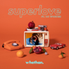 Superlove (feat. Oh Wonder) - Whethan