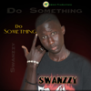 Swanzzy - Do Something artwork