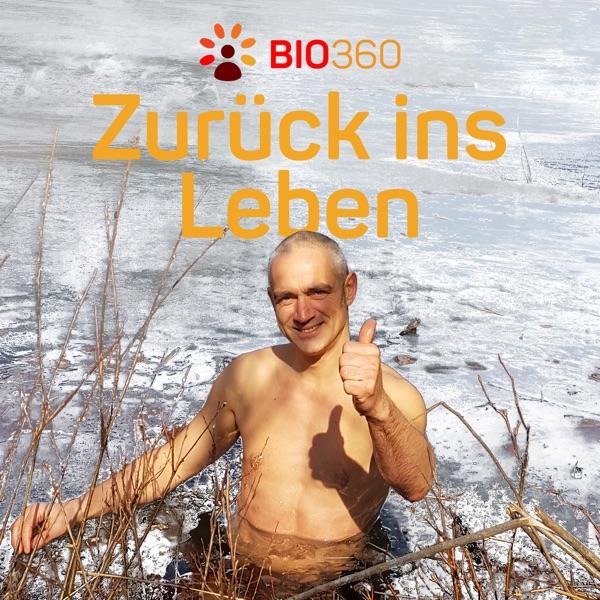 Bio 360 - Zurück ins Leben | Gesundheit und Biohacking