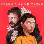 Plastical People - Paseo x el universo (feat. Lorena Blume)