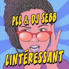 L'intérressant (feat. P.L.L)