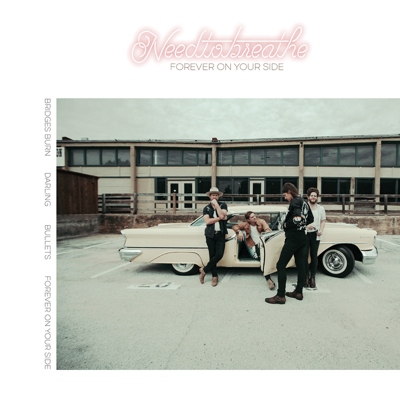 Forever On Your Side (with JOHNNYSWIM) - NEEDTOBREATHE song