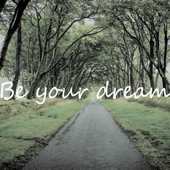 Be Your Dream - EP