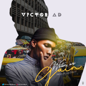 Wetin We Gain - Victor AD