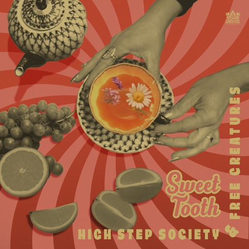 Sweet Tooth - Single by Free Creatures & High Step Society