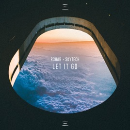 R3HAB & Skytech – Let It Go – Single [iTunes Plus M4A] | iplusall.4fullz.com