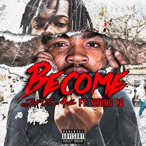 Become (feat. Yhung T.O.) - Single Mp3 Download