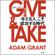 GIVE & TAKE 「与える人」こそ成功する時代 - アダム・グラント & 楠木 建