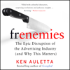 Ken Auletta - Frenemies: The Epic Disruption of the Advertising Industry (and Everything Else) (Unabridged) portada
