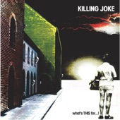 Killing Joke - The Fall Of Because