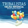 Tribalistas - Velha Infância (feat. Bruno Martini) [Bruno Martini Extended]  arte