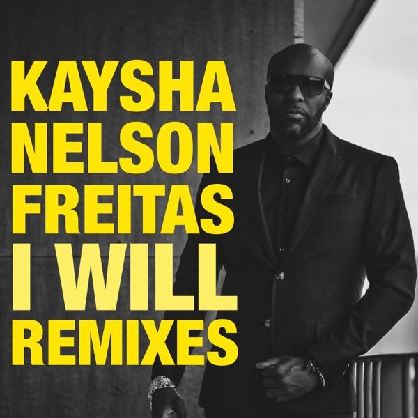 I Will (feat. Nelson Freitas) [Remixes] - Single